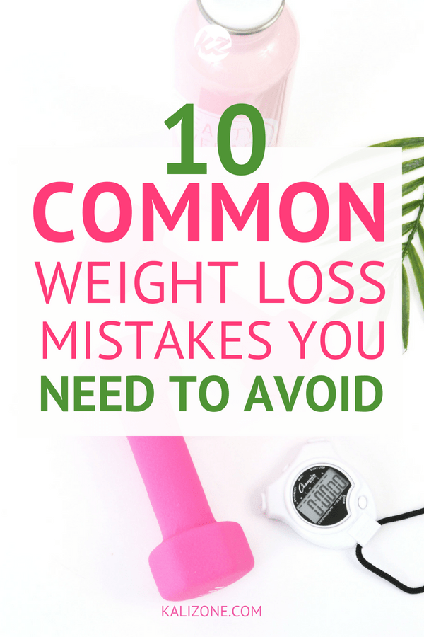 10 Common Weight Loss Mistakes You Want To Avoid